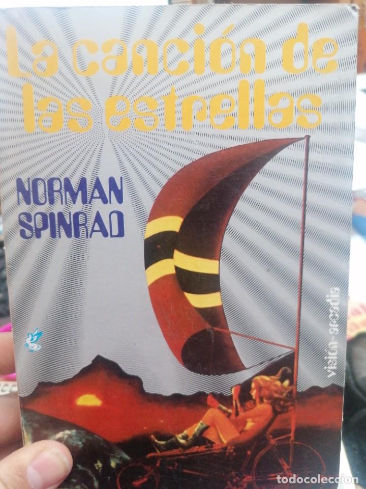 NOMRAD SPINRAD. LA CANCIÓN DE LAS ESTRELLAS (Libros de Segunda Mano (posteriores a 1936) - Literatura - Narrativa - Ciencia Ficción y Fantasía)