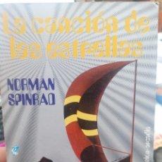 Libros de segunda mano: NOMRAD SPINRAD. LA CANCIÓN DE LAS ESTRELLAS. Lote 265475389