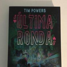 Libros de segunda mano: ÚLTIMA RONDA - TIM POWERS. Lote 266193008