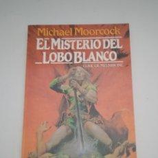 Libros de segunda mano: EL MISTERIO DEL LOBO BLANCO ELRIC DE MELNIBONÉ - MICHAEL MOORCOCK - COLECCIÓN FANTASY Nº 24. Lote 267332919