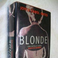Libros de segunda mano: BLONDE UN NOVELA SOBRE MARILYN MONROE DE JOYCE CAROL OATES. Lote 268320754