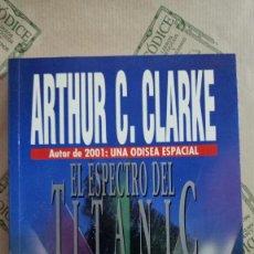 Libros de segunda mano: EL ESPECTRO DEL TITANIC, DE ARTHUR C. CLARKE. Lote 268616264