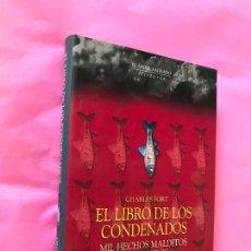 Libros de segunda mano: EL LIBRO DE LOS CONDENADOS. MIL HECHOS MALDITOS IGNORADOS POR LA CIENCIA. CHARLES FORT, 1ª EDICION. Lote 268888169