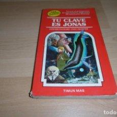 Livres d'occasion: TIMUN MAS. ELIGE TU PROPIA AVENTURA. Nº 3. TU CLAVE ES JONAS. Lote 269006819