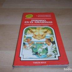 Libros de segunda mano: TIMUN MAS. ELIGE TU PROPIA AVENTURA. Nº 14. PERDIDO EN EL AMAZONAS. Lote 269008094