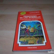 Libros de segunda mano: TIMUN MAS. ELIGE TU PROPIA AVENTURA. Nº 15. PRISIONERO DE LAS HORMIGAS.. Lote 269008214