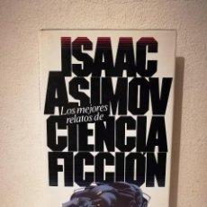 Libros de segunda mano: LIBRO - LOS MEJORES RELATOS DE - CIENCIA FICCIÓN. ISAAC ASIMOV. Lote 269015544