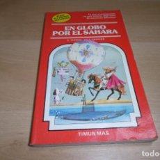Libros de segunda mano: TIMUN MAS. ELIGE TU PROPIA AVENTURA. Nº 27. EN GLOBO POR EL SAHARA.. Lote 269115148