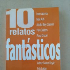 Libros de segunda mano: 10 RELATOS FANTASTICOS (AUB - POE - ASIMOV - LEIBER - RODOREDA...). Lote 269146658