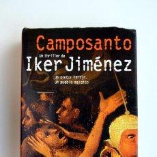 Libros de segunda mano: CAMPOSANTO. IKER JIMÉNEZ. SUMA. 1ª ED. TAPA DURA. Lote 269158308