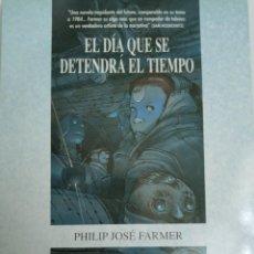 Libros de segunda mano: EL DÍA QUE SE DETENDRÁ EL TIEMPO, PHILIP JOSÉ FARMER. ALCODRE EDICIONES.. Lote 269161053