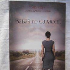 Libros de segunda mano: BABAS DE CARACOL. 2014 MARIA GARCIA LLIBEROS. Lote 269444188