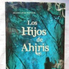 Libros de segunda mano: LOS HIJOS DE AHIRIS. 2010 JENNY-MAI NUYEN. Lote 269444563