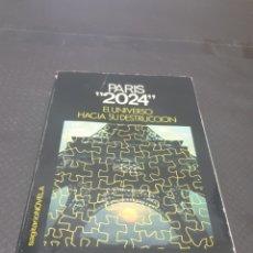 Libros de segunda mano: PARIS 2024 EL UNIVERSO HACIA SU DESTRUCCIÓN, 1975, JEAN DUTOURD. Lote 269623358