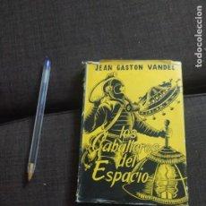Libros de segunda mano: LOS CABALLEROS DEL ESPACIO JEAN GASTON VANDEL 1A EDICION 1952 COLECCION ATOMICA AHR. Lote 272497668