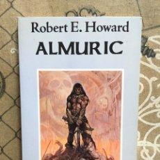 Libros de segunda mano: ALMURIC - ROBERT E. HOWARD. Lote 275703568