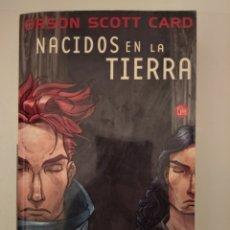 Libros de segunda mano: NACIDOS EN LA TIERRA- ORSON SCOTT CARD. Lote 275770773