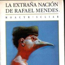 Libros de segunda mano: MOACYR SCLIAR : LA EXTRAÑA NACIÓN DE RAFAEL MENDES (CIRCE, 1988). Lote 277185963