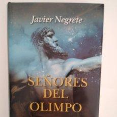 Libros de segunda mano: SEÑORES DEL OLIMPO / JAVIER NEGRETE. Lote 277196423