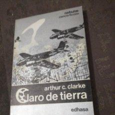 Libros de segunda mano: ARTHUR C. CLARKE, CLARO DE TIERRA. Lote 277204128