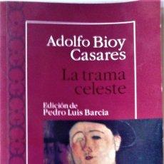 Libros de segunda mano: ADOLFO BIOY CASARES - LA TRAMA CELESTE (PEDRO LUIS BARCIA EDICIÓN). Lote 277712013