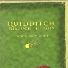 Libros de segunda mano: LIBRO QUIDDITCH. THROUGH THE AGES - KENNILWORTHY WHISP (EN INGLES). Lote 277728903