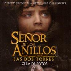 Libros de segunda mano: EL SEÑOR DE LOS ANILLOS. LAS DOS TORRES: GUIA DE FOTOS. Lote 277729208