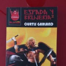 Libros de segunda mano: ESPADA Y BRUJERÍA 2 - CURTIS GARLAND. Lote 278757428