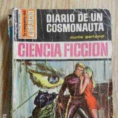 Libros de segunda mano: DIARIO DE UN COSMONAUTA LA CONQUISTA DEL ESPACIO 81 CURTIS GARLAND BOLSILIBROS BRUGUERA 1972 FICCION. Lote 278757493