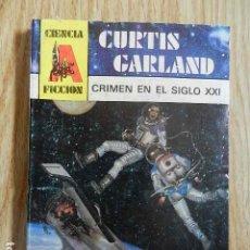 Libros de segunda mano: CRIMEN EN EL SIGLO XXI CURTIS GARLAND CIENCIA FICCIÓN 1987 ASTRI FUTURA GIESA. Lote 278757833