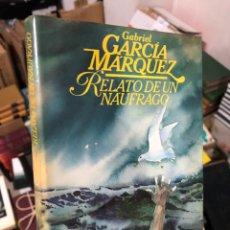 Libri di seconda mano: GABRIEL GARCÍA MÁRQUEZ: RELATO DE UN NÁUFRAGO. Lote 285964778