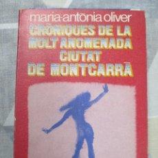 Libros de segunda mano: MARIA-ANTONIA OLIVER, CRONIQUES DE LA MOLT ANOMENADA CIUTAT DE MONTCARRA, EL BALANCI. Lote 286333188