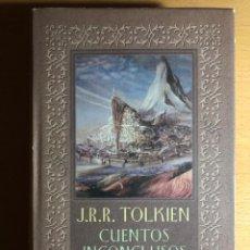 Libros de segunda mano: CUENTOS INCONCLUSOS DE NÚMENOR A LA TIERRA MEDIA. J.R.R. TOLKIEN. Lote 286779313