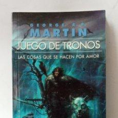Libros de segunda mano: JUEGO DE TRONOS, LAS COSAS QUE SE HACEN POR AMOR.. Lote 287423923