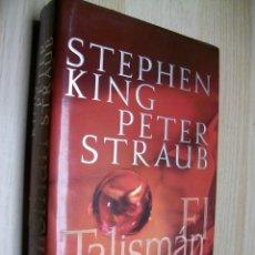 Livres d'occasion: EL TALISMAN TAPA DURA – DE STEPHEN KING Y PETER STRAUB. Lote 288569768