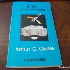 Libros de segunda mano: EL FIN DE LA INFANCIA. ARTHUR C. CLARKE. MINOTAURO 2ª ED. ESPAÑOLA FEBRERO 1.980. Lote 289499593