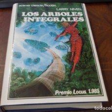 Libros de segunda mano: LOS ÁRBOLES INTEGRALES, LARRY NIVEN. ACERVO CIENCÍA/FICCIÓN. PREMIO LOCUS 1.985. ACERVO 1.986. Lote 289500538