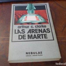 Libros de segunda mano: LAS ARENAS DE MARTE, ARTHUR C. CLARKE. NEBULAE EDHASA CIENCIA FICCIÓN Nº 9, 2ª ED. ENERO 1.981. Lote 289500828