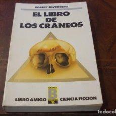 Libros de segunda mano: EL LIBRO DE LOS CRÁNEOS, ROBERT SILVERBERG. LIBRO AMIGO EDICIONES B CIENCIA FICCIÓN 1ª ED. MAYO 1.98. Lote 289501133