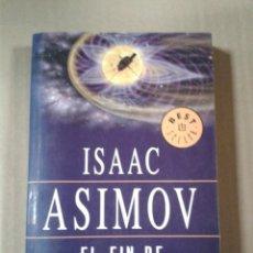 Libros de segunda mano: ISAAC ASIMOV. EL FIN DE LA ETERNIDAD. Lote 289627993