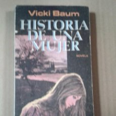 Libros de segunda mano: HISTORIA DE UNA MUJER VICKI BAUM. Lote 289628288