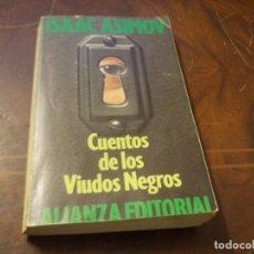 Libros de segunda mano: CUENTOS DE LOS VIUDOS NEGROS, ISAAC ASIMOV. ALIANZA EDITORIAL 1.990, LIBRO MUY USADO. Lote 289676963
