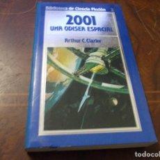 Libros de segunda mano: 2001 UNA ODISEA ESPACIAL, ARTHUR C. CLARKE. Lote 289681858