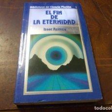 Libros de segunda mano: EL FIN DE LA ETERNIDAD, ISAAC ASIMOV. Lote 289682073