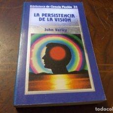 Libros de segunda mano: LA PERSISTENCIA DE LA VISIÓN, JOHN VARLEY. Lote 289682458