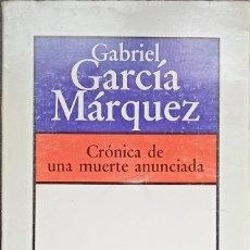 Libros de segunda mano: CRÓNICA DE UNA MUERTE ANUNCIADA, GABRIEL GARCÍA MÁRQUEZ - 1981 - BRUGUERA.. Lote 290116148