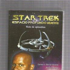 Libros de segunda mano: STAR TREK ESPACIO PROFUNDO NUEVE GUIA EPISODIOS. Lote 293723398