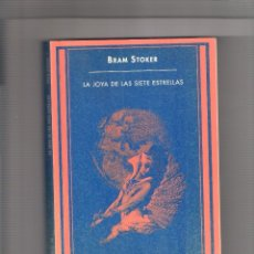 Libros de segunda mano: BRAM STOKER. LA JOYA DE LAS SIETE ESTRELLAS. ED. SIRUELA 1977. Lote 293890048