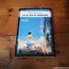 Libros de segunda mano: LOS DE DIAS DE ANTIGÜEDAD. PAUL MCAULEY. Lote 294486173