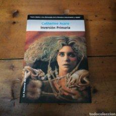 Libros de segunda mano: INVERSIÓN PRIMARIA. CATHERINE ASARO. Lote 294487953